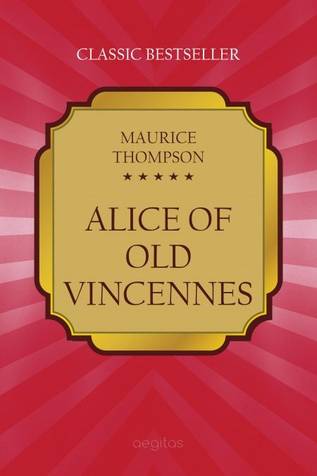 Alice of Old Vincennes  - обложка