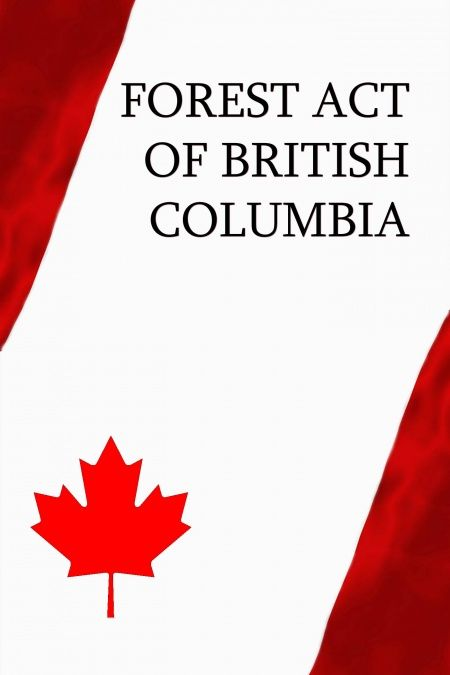 Forest Act of British Columbia  - обложка