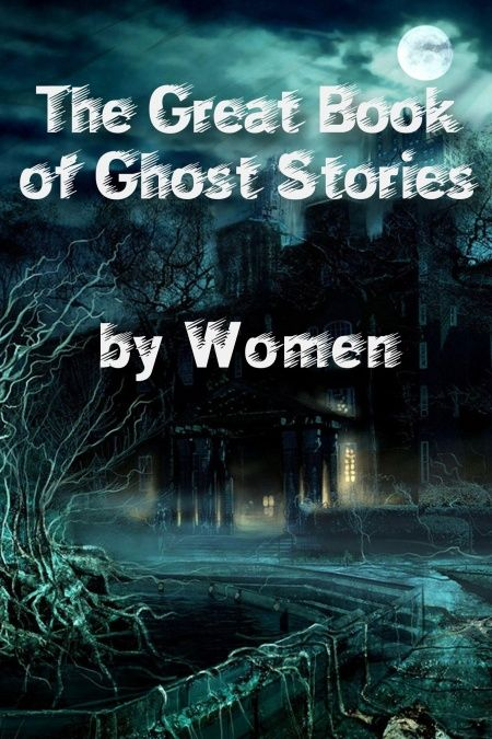 The Great Book of Ghost Stories by Women (Mammoth Books)  - обложка