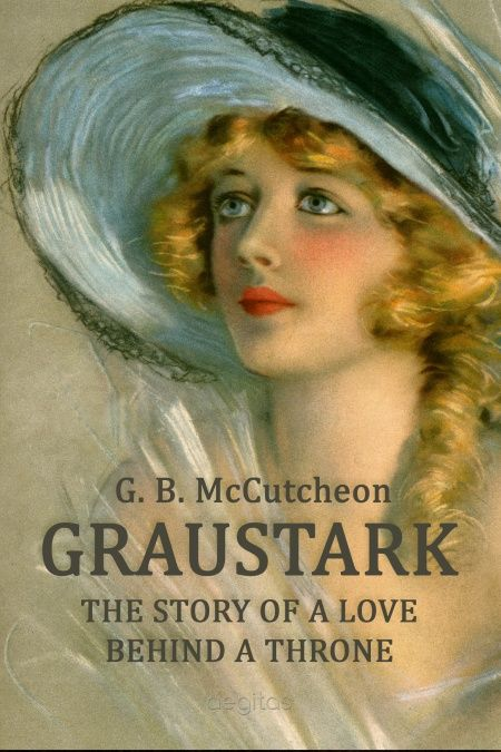 Graustark: The Story of a Love Behind a Throne  - обложка