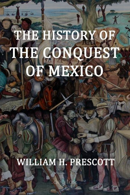 The History of the Conquest of Mexico  - обложка