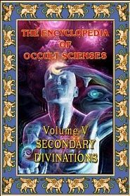 Encyclopedia Of Occult Sciences Vol. V Secondary Divinations - обложка