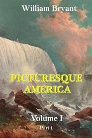Picturesque America. Volume 1. Part 1 - обложка