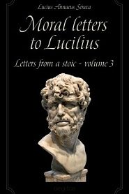 Moral letters to Lucilius. Volume 3. - обложка