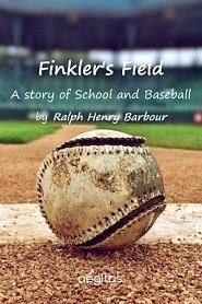 Finkler's Field: A Story of School and Baseball - обложка