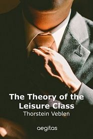 The Theory of the Leisure Class - обложка