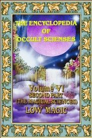 Encyclopedia Of Occult Sciences vol.VI Second Part (The Magical Sciences) Low Magic - обложка