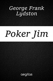Poker Jim, Gentleman and other Tales and Sketches - обложка