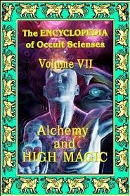 Encyclopedia Of Occult Sciences vol.VII Alchemy And High Magic - обложка